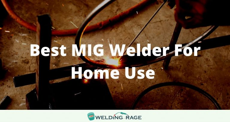 BEST MIG WELDER FOR HOME USE 2021