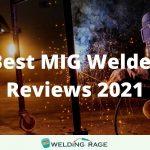 12 Best MIG Welder Reviews 2021 - A Definitive Guide