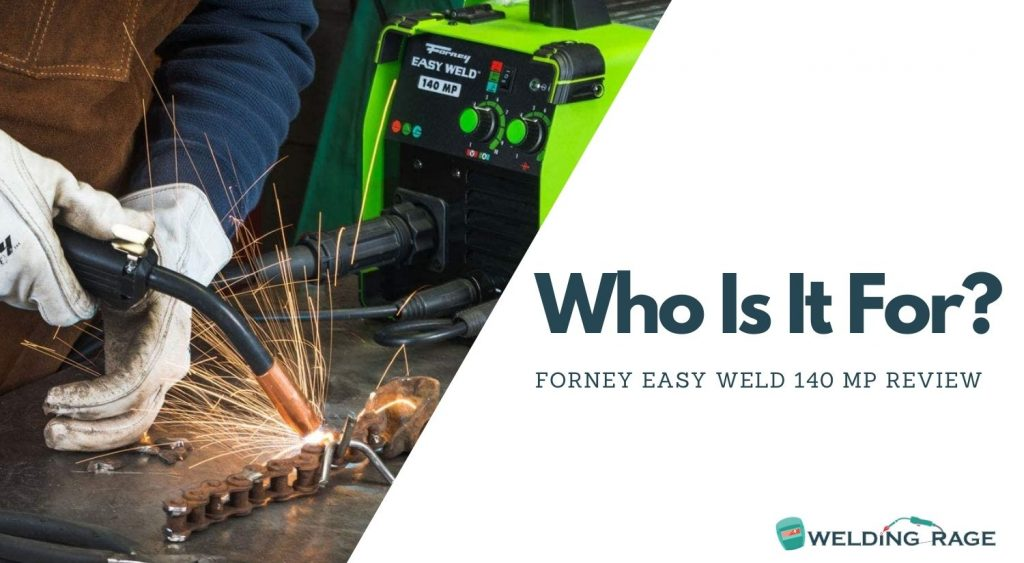 Forney Easy Weld 140 MP Review- Who is it for?