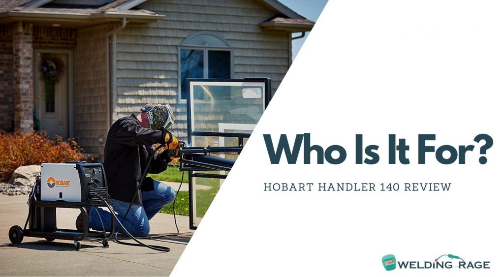 Hobart Handler 140 - Who is it for?