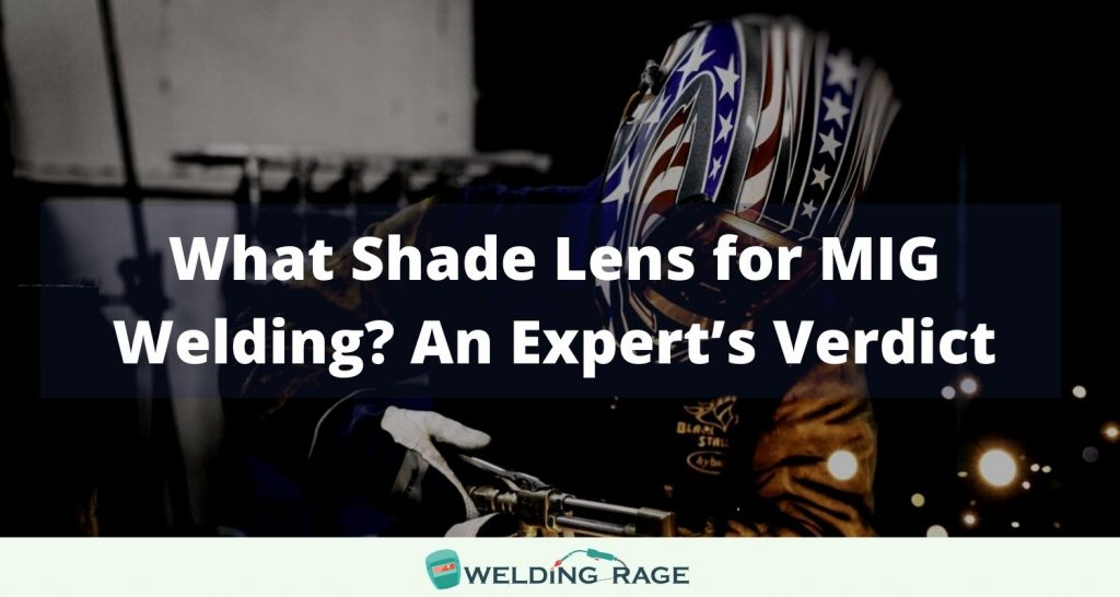 What Shade Lens For MIG Welding?