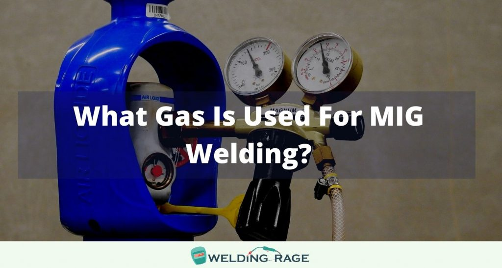 What Gas Is Used For MIG Welding?