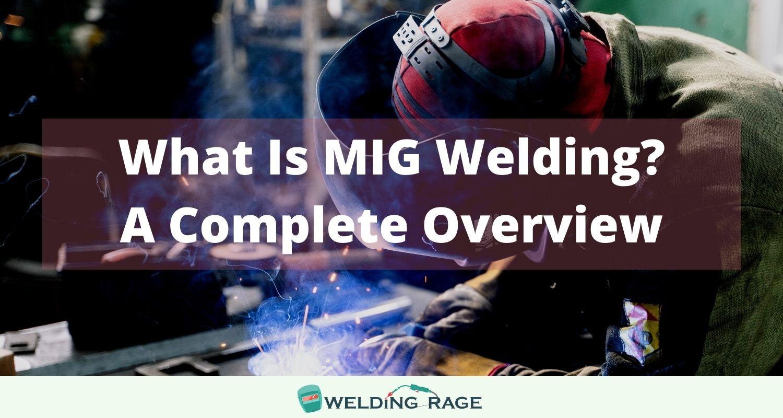 What Is MIG Welding