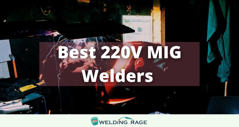 Best 220v MIG Welders