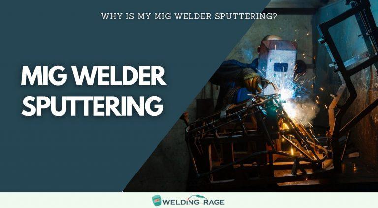MIG WELDER SPUTTERING